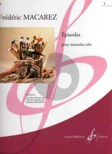 Macarez Episodes Vol.1 Marimba Solo (Moyenne Difficulte [6] - Difficile [7])