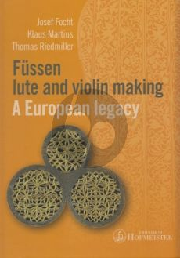 Füssen - Lute and Violin Making (A European Legacy)