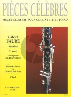 Faure Pieces Celebres Vol.1 Clarinet - Piano (Favourite Pieces for Clarinet and Piano) (Transcription de Gilles Thomé)