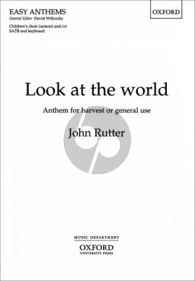 Rutter Look at the World Children's Choir and /or SATB