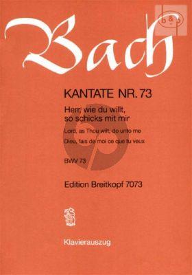 Bach Kantate No.73 BWV 73 - Herr, wie du willt, so schicks mit mir (Lord, as Thou wilt, du unto me) (Deutsch/Englisch/Franzosisch) (KA)
