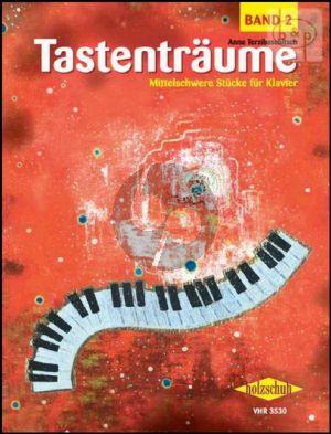Tastentraume Vol.2 (Mitelschwere Stucke fur Klavier)