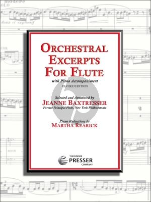 Album Orchestral Excerpts for Flute with Piano Accompaniment (Selected and Annotated by Jean Baxtresser) (Piano Reductions by Martha Rearick)