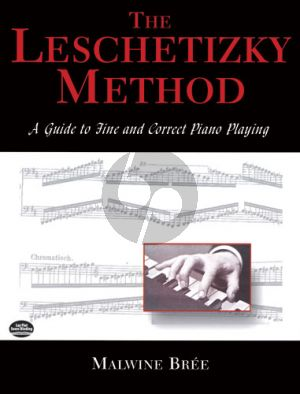 The Leschetizky Method A Guide to Fine and Correct