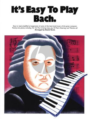 Bach It's Easy to Play Bach Piano (edited by Daniel Scott)