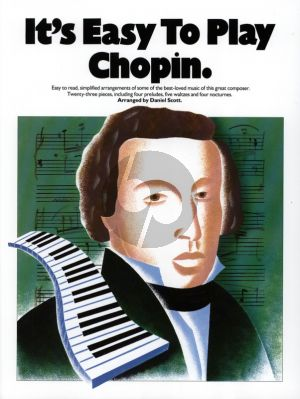 Chopin It's Easy to Play Chopin for Piano (edited by Daniel Scott)