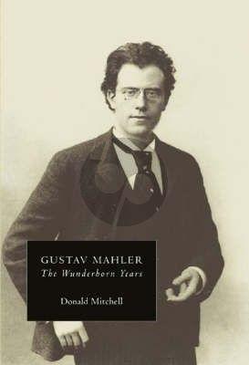 Mitchell Gustav Mahler The Wunderhorn Years
