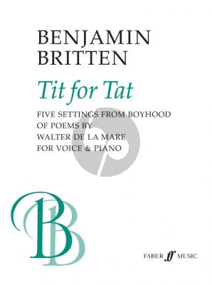 Britten Tit for Tat Medium Voice and Piano (from Boyhood of Poems by Walter de la Mare)