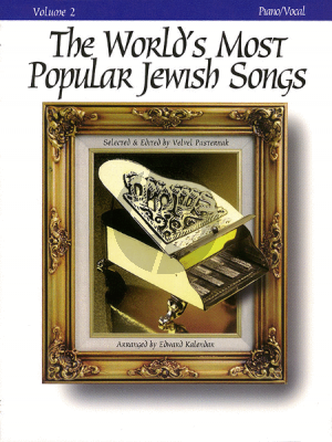 World's Most Popular Jewish Songs Vol.2 Piano-Vocal (edited by Velvel Pasternak)