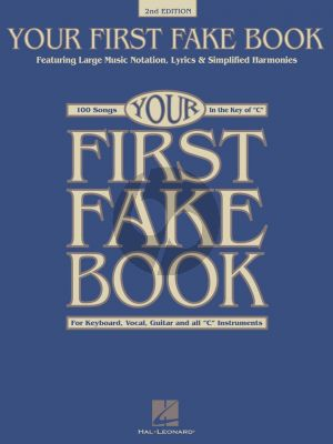 Your First Fake Book C edition (2nd. edition) (Featuring Large Music Notation, Lyrics, & Simplified Harmonies) (edited by Alexander Citron)