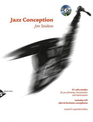 Snidero Jazz Conception Alto/Baritone Sax. (21 Etudes for Jazz Phrasing- Interpretation and Improvistation) (Bk-Cd)