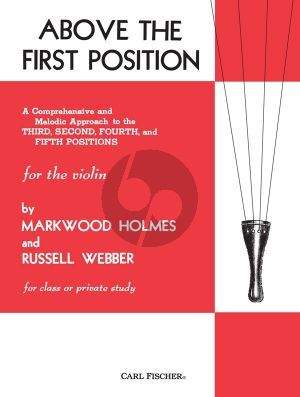 Holmes-Webber Above the First Position (A Comprehensive and Melodic Approach to 3rd, 2nd, 4th and 5th Positions)