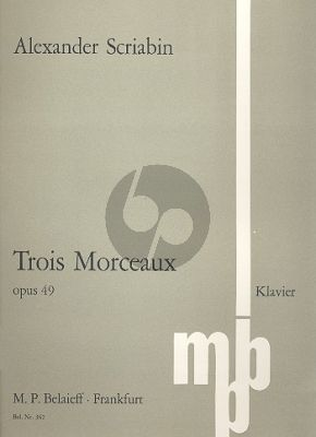Scriabin 3 Morceaux Op. 49 Klavier (1894)
