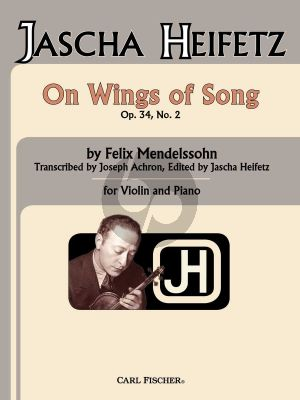 Mendelssohn On Wings of Song Op. 34 No. 2 Violin and Piano (transcr. Joseph Achron) (edited by Jascha Heifetz)