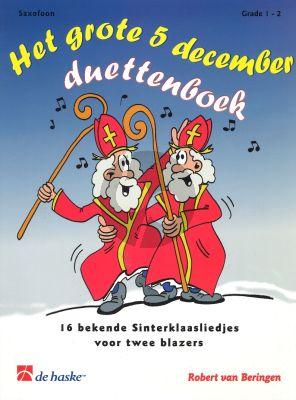 Het Grote 5 December Duettenboek (16 bekende Sinterklaasliedjes) (2 Sax.) (grade 1 - 2)