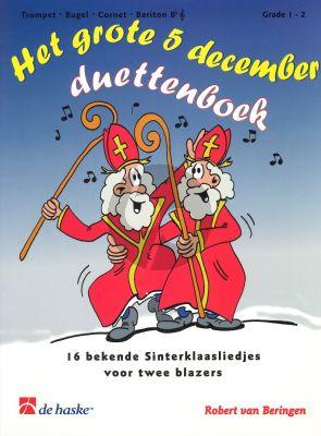 Het Grote 5 December Duettenboek (16 bekende Sinterklaaliedjes) (2 Trumpets) (grade 1 - 2)