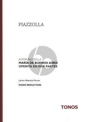 Piazzolla Maria de Buenos Aires Operito en dos Parties reduction for Voice and Piano (Extracts from Opera)