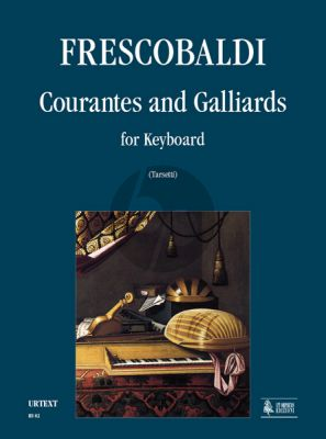 Frescobaldi Courantes & Gaillards for Keyboard (edited by Valeria Trasetti)
