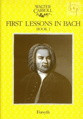 Carroll First Lessons in Bach Vol.1 for Piano