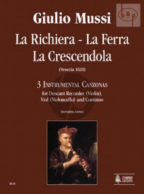 3 Canzoni (La Richiera-La Ferra-La Crecendola) (Desc.Rec.[Vi.]-Viola da G.[Vc.]-Bc)