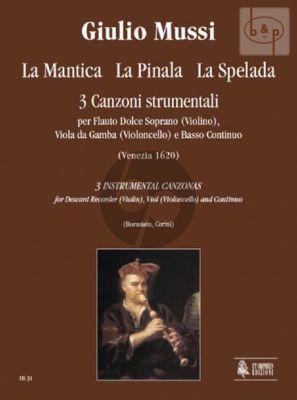 3 Canzoni (La Mantica-La Pinala-La Spelada) (Desc.Rec.[Vi.]-Viola da G.[Vc.]-Bc) (Score/Parts)