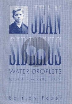 Sibelius Water Droplets for Violin and Violoncello (1875)