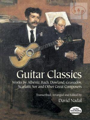 Guitar Classics (Albeniz-Bach-Dowland-Granados- Scarlatti-Sor and others)