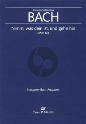 Bach Kantate BWV 144 Nimm, was dein ist, und gehe hin Soli-Chor-Orch. KA