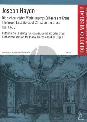 Haydn 7 Letzten Worte unseres Erlosers am Kreuz Hob.XX/ 1C Autorisierte Fassung für ein Tasteninstrument (Erich Benedikt)