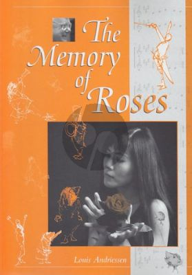 Andriessen Memory of Roses (20 Short Pieces for Different Occasions and for Different Combinations)