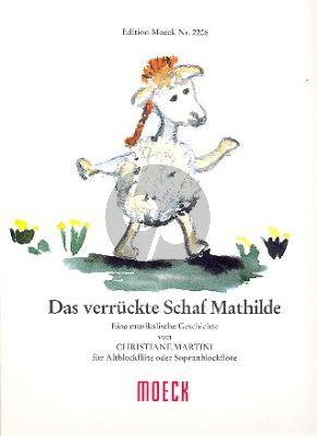 Martini Das Verruckte Schaf Mathilde Sopran- oder Altblockflöte (eine musikalische Geschichte)