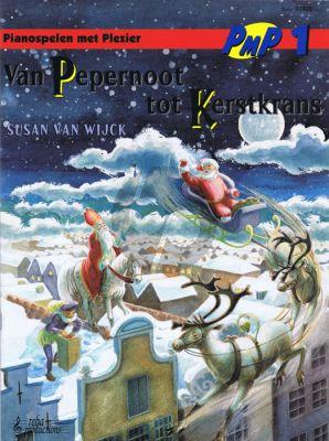 Wijck Van Pepernoot tot Kerstkrans (Pianospelen met Plezier) (met teksten) (zeer eenv.)