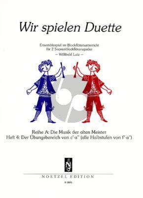 Wir Spielen Duette Reihe A Vol.4 2 Sopranblockflöten (Willibald Lutz)