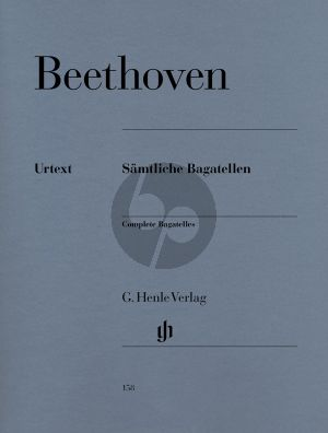 Beethoven Samtliche Bagatellen Herausgeber Otto von Irmer und Fingersatz Walther Lampe (Henle-Urtext)