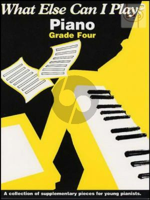 What Else Can I Play? Grade 4 Piano
