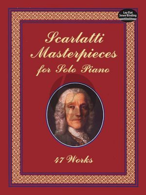 Scarlatti Masterpieces for Solo Piano (47 Works)
