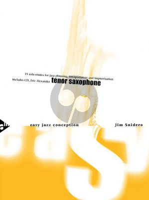 Snidero Easy Jazz Conception Tenor and Soprano Saxophone (Bk-Cd) (15 Solo Etudes for Jazz Phrasing, Interpretation and Improvisation)