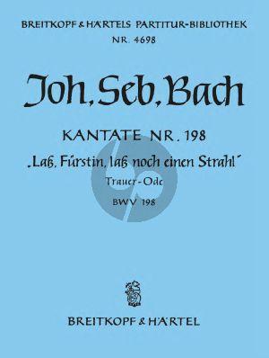 Bach Kantate BWV 198 Lass Furstin lass noch einen Strahl (Trauer Ode) (Partitur) (Hans Grüss)