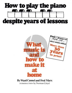Cannel-Ward How to Play the Piano Despite Years of Lessons (What Music Is and How to Make It at Home)