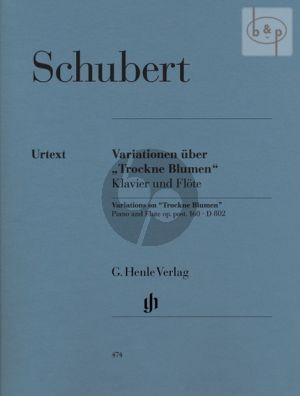 "Variationen über ""Trockne Blumen"" D.802 Op.Posth.160 Flote-Klavier (edited by W.D. Seiffert)"