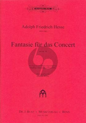 Hesse Fantasie für das Concert aus Op.36 Orgel 4 Hd (Matthias Mittermaier)