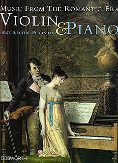 First Recital Pieces Violin and Piano (Music from the Romantic Era) (Grade 1 - 3)