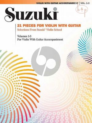 21 Pieces for Violin and Guitar. Selections from the Suzuki Violin Method Vol.1 - 2 - 3