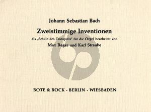 Bach Zweistimmige Inventionen Orgel (Max Reger und Karl Straube)