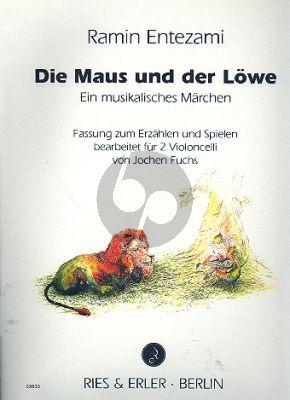 Die Maus und der Lowe (Ein musikalisches Marchen) (17 Einfache Stucke) (2 Vc.)
