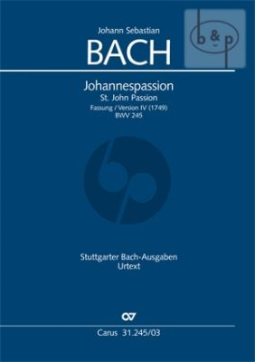 Johannes Passion BWV 245 4. version of 1749 with the unfinished Revision 1739 Soli-Choir-Orch. Vocal Score