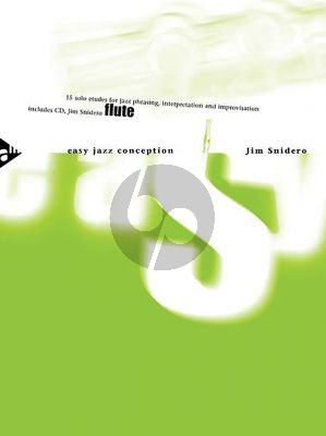 Snidero Easy Jazz Conception Flute (Bk-Cd) (15 Solo Etuden for Jazz Phrasing, Interpretation, Improvisation)