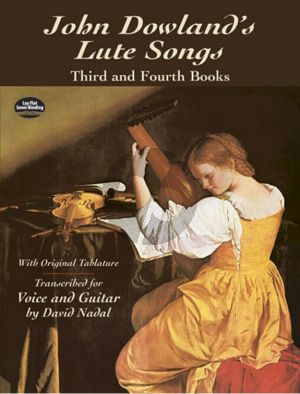 Dowland John Dowland's Lute Songs: Third and Fourth Books with Original Tablature (edited by David Nadal) (Dover)