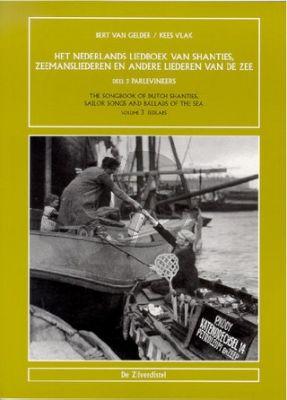 Gelder-Vlak Nederlands Liedboek Shanties, Zeemansliederen en andere liederen v/d Zee Vol.3 Parlevinkers