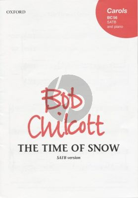 Chilcott The Time of Snow SATB-Piano